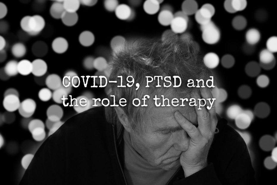 COVID-19, PTSD and the role of therapy
