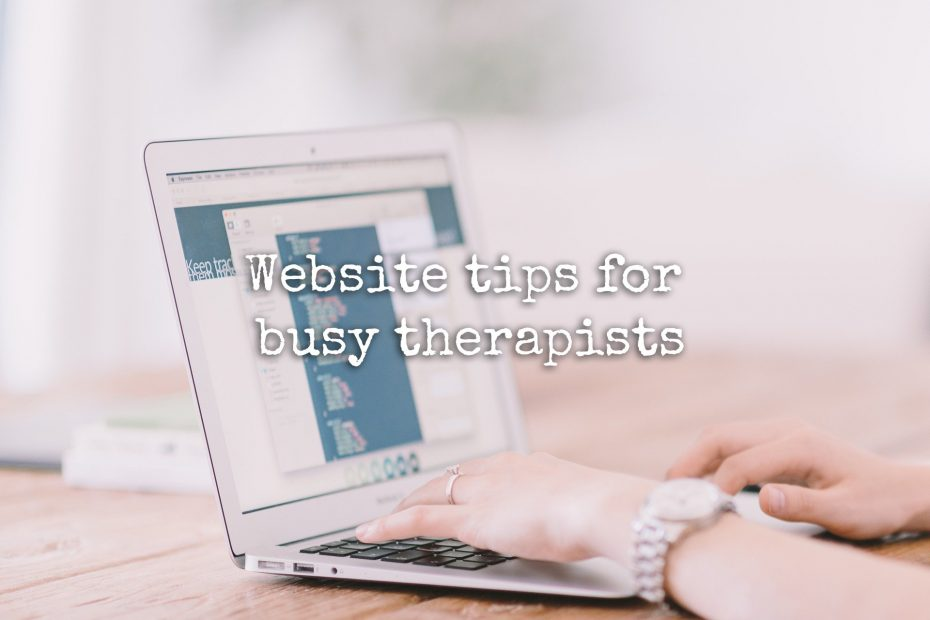 Website tips for busy therapists