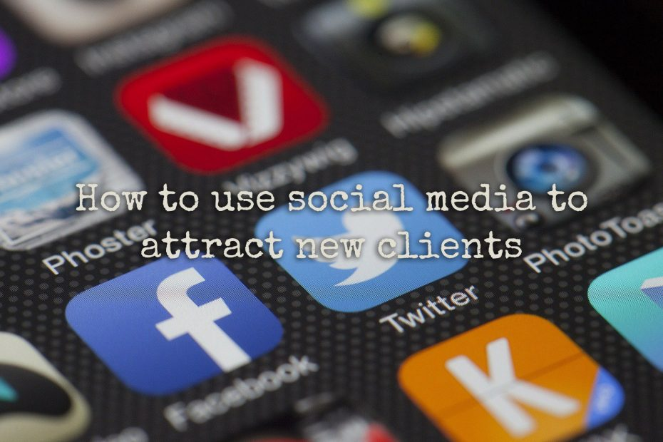 How to use social media to attract new clients