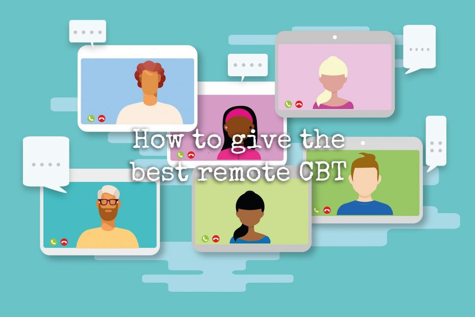 How to give the best remote CBT