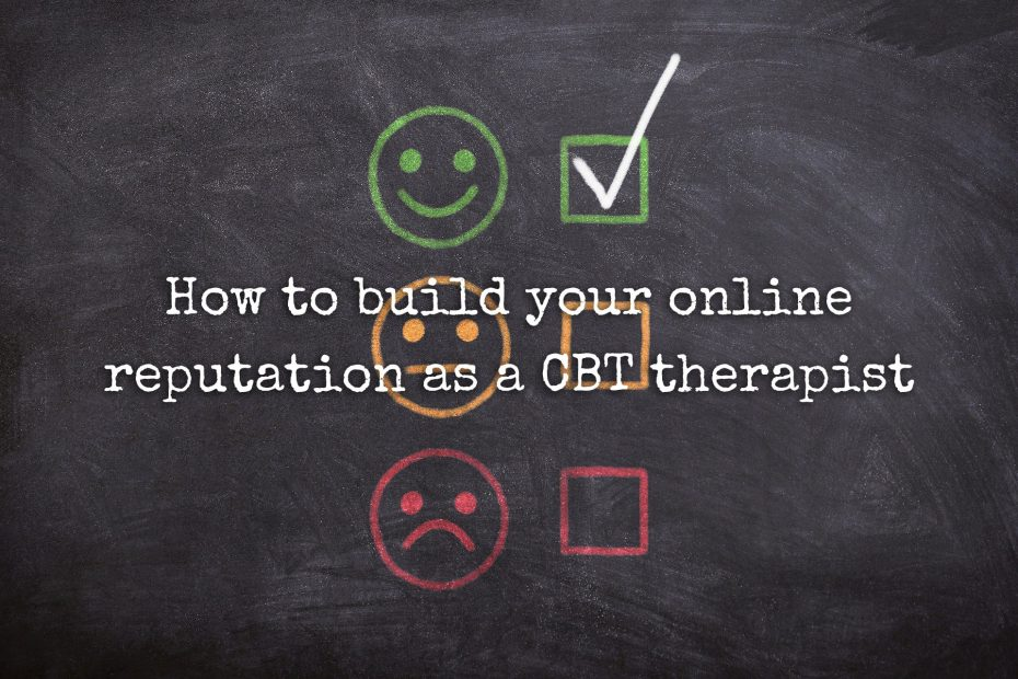 How to build your online reputation as a CBT therapist