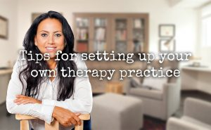 Tips for setting up your own therapy practice