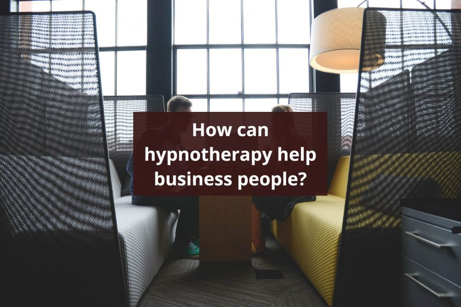 How can hypnotherapy help business people?
